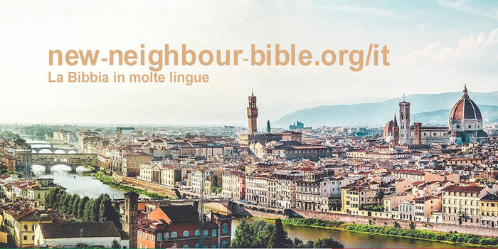 La Bibbia in molte lingue New-Neigbour-Bible.org/it